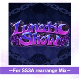 デレステ Lunatic Show ~For SS3A rearrange Mix~